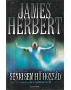 Senki sem hű hozzád - James Herbert