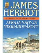 Apraja-nagyja megbabonázott - James Herriot