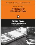 Ellenfelek / Anya - Counterparts / A Mother - James Joyce