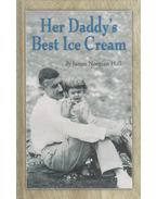 Her Daddy's Best Ice Cream - James Norman Hall