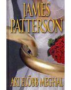 Aki előbb meghal - James Patterson