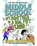 Middle School 3. - My Brother is a Big Fat Liar - James Patterson