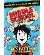 Middle School-Get Me Out of Here! - James Patterson