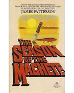 The Season of the Machete - James Patterson