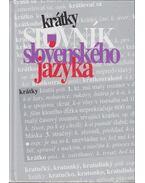 Krátky slovník slovenského jazyka - Ján Kacala, Mária Pisárciková