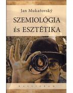 Szemiológia és esztétika - Válogatott tanulmányok - Jan Mukarovsky