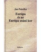 Európa és az Európa utáni kor - Jan Patocka