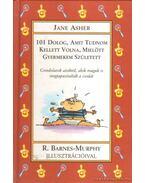 101 dolog, amit tudnom kellett volna, mielőtt gyermekem született - Jane Asher