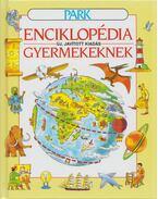 Enciklopédia gyermekeknek - Jane Elliott, Colin King