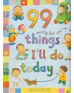 99 Mostly Fun Things I'll Do Today - Jane Kemp, Clare Walters