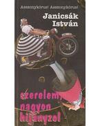 Szerelem, nagyon hijányzol (dedikált) - Janicsák István