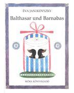 Balthasar und Barnabas - Janikovszky Éva