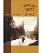 Zawsze jakies jutro - Janina Wieczerska