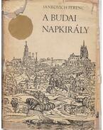 A budai Napkirály - Jankovich Ferenc