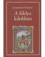 A fáklya kilobban - Jankovich Ferenc