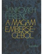 A magam emberségéből - Jankovich Ferenc