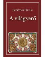 A világverő - Jankovich Ferenc