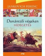 Hídégetés - Dunántúli végeken III. - Jankovich Ferenc