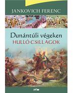 Hulló csillagok - Dunántúli végeken I. - Jankovich Ferenc