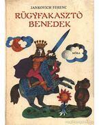 Rügyfakasztó Benedek - Jankovich Ferenc
