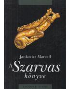 A Szarvas könyve (dedikált) - Jankovics Marcell