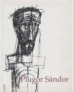Plugor Sándor (1940-1999) - Jánó Mihály, P. Miklóssy Mária