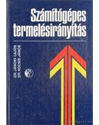 Számítógépes termelésirányítás - Jánoki Lajos, Dr. Kocsis János