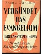 Verkündet das evangelium - Jantsch,Franz