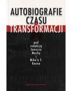 Autobiografie czasu transformacji - Janusza Muchy, Mike'a F. Keena