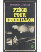 Piege pour Cendrillon - Japrisot, Sebastien