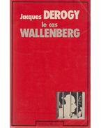 Le cas Wallenberg - Jaques Derogy