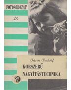 Korszerű nagyítástechnika - Járai Rudolf