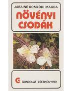 Növényi csodák - Járainé Komlódi Magda