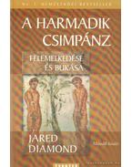 A harmadik csimpánz felemelkedése és bukása - Jared Diamond