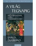 A világ tegnapig - Jared Diamond