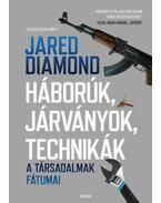 Háborúk, járványok, technikák - A társadalmak fátumai - Jared Diamond