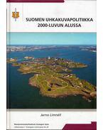 Suomen uhkakuvapolitiikka 2000-luvun alussa - Jarno Limnéll