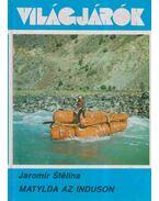 Matylda az Induson - Jaromir Stetina