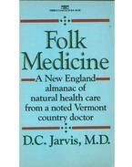 Folk Medicine - JARVIS, D. C., M. D.
