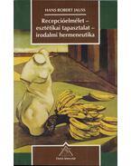 Recepcióelmélet-esztétikai tapasztalat-irodalmi hermeneutika - Jauss, Hans Robert