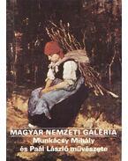 Magyar Nemzeti Galéria - Munkácsy Mihály és Paál László művészete - Jávor Anna