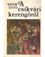 A csíkvári kerengőről - Jávor Ottó