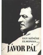 Egy színész elmondja... - Jávor Pál