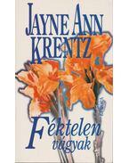 Féktelen vágyak - Jayne Ann Krentz