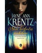 Nem bízhatsz senkiben - Jayne Ann Krentz