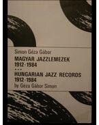 Magyar jazzlemezek 1912-1984 - Simon Géza Gábor