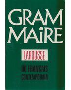 Grammaire Larousse du francais contemporain - Jean-Claude Chevalier, Claire Blanche-Benveniste, Michel Arrivé, Jean Peytard