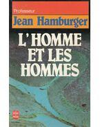 L'homme et les hommes - Jean Hamburger