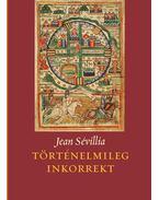 Történelmileg inkorrekt - Jean Sévillia