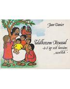 Találkozom Jézussal - Jean Vanier